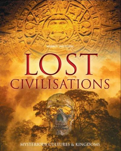 Lost Civilizations - Mysterious Cultures and Peoples: Hattstein, Markus