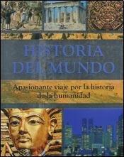 Historias Del Mundo: Apasionante Viaje Por La Historia De La Humanidad: Autores Varios