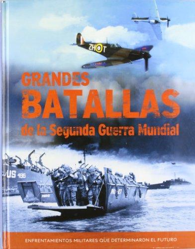 9781407567594: Grandes batallas de la Segunda Guerra Mundial. Enfrentamientos militares que determinaron el futuro