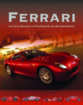 9781407568157: Ferrari: Vom Ferrari Barchetta und Pinin Farina bis zum 458 Italia Berlinetta
