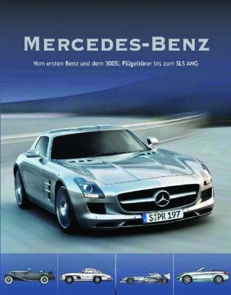9781407568164: Mercedes-Benz: Vom ersten Benz und dem 300SL Flügeltürer bis zum SLS AMG