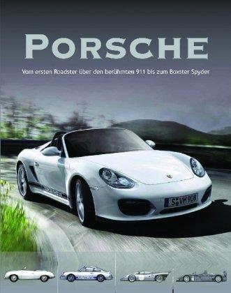9781407568171: Porsche: Vom ersten Roadster über den berühmten 911 bis zum Boxster Spyder