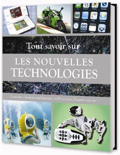 9781407572383: Tout Savoir Sur les Nouvelles Technologies