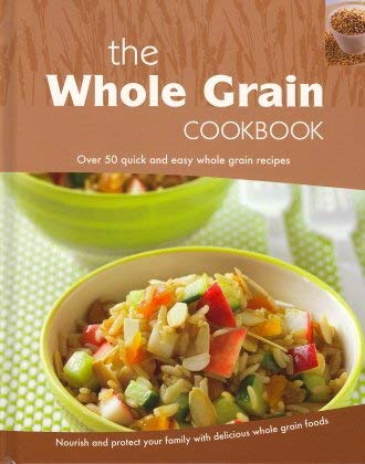 9781407574950: The Whole Grain Cookbook