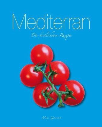 9781407575193: Mediteran: Die köstlichsten Rezepte