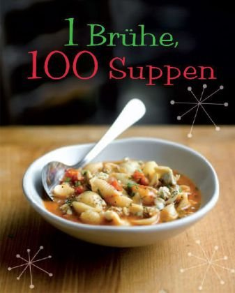 9781407577463: 1 Brühe  = 100 Suppen