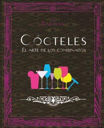 9781407577708: Cocteles - el arte de los combinados