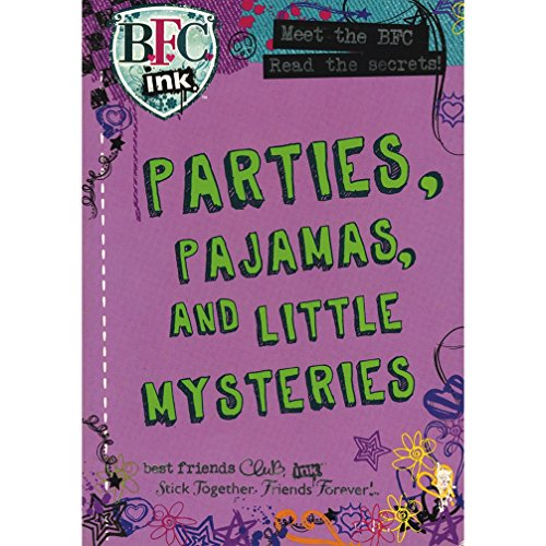 Parties, Pajamas, and Little Mysteries: Ink., BFC