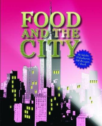 9781407578644: Food and the City: 10 Städte, 10 Kulturen, 100 Rezepte, 1 Buch