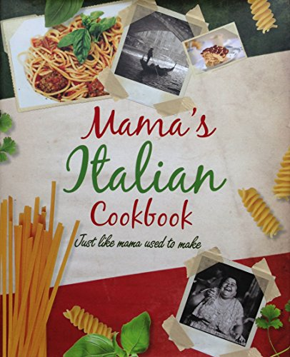 Mama's Italian Cooking: Just Like Mama Used to Make: Dominic Utton