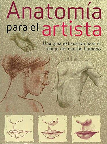 9781407581002: Anatomia Para El Artista. Guia Exhaustiva Dibujo Cuerpo Huma