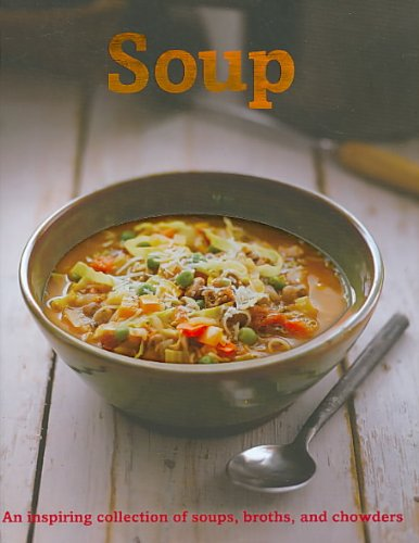 9781407581156: Soup: An Inspiring Collection of Soups, Broths, and Chowders