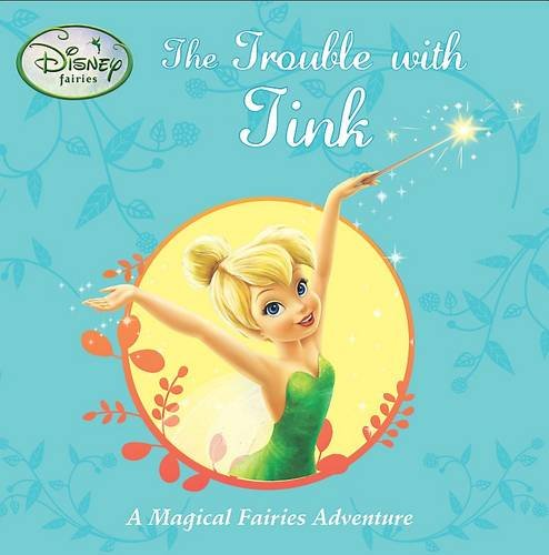 The Trouble with Tink: Parragon Publishing India