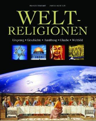 9781407584430: Weltreligionen: Ursprung - Geschichte - Ausübung - Glaube - Weltbild