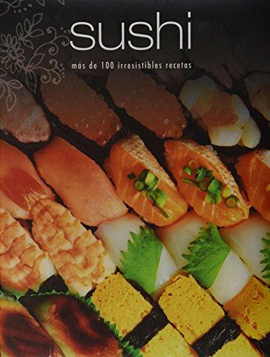 Sushi. Deliciosas recetas: Varios Autores