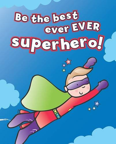 9781407586281: Be the Best Ever Ever Superhero!