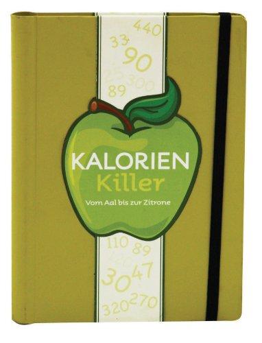Kalorien Killer: Von Aal bis zur Zitrone. - Parragon