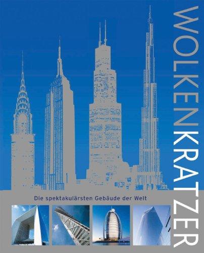 Wolkenkratzer: Die spektakulärsten Gebäude der Welt : Die spektakulärsten Gebäude der Welt - Herbert Wright