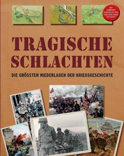 9781407592381: Tragische Schlachten: Die grössten Niederlagen der Kriegsgeschichte