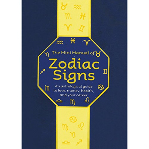 The Mini Manual of Zodiac Signs