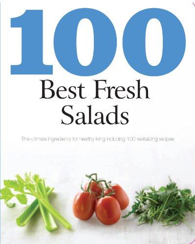 100 Best Fresh Salads: Parragon Books Ltd.