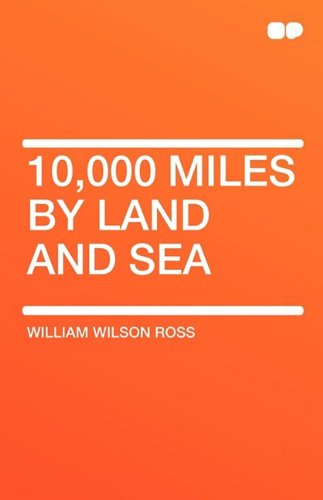 9781407604732: 10,000 Miles by Land and Sea
