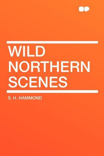 9781407605821: Wild Northern Scenes