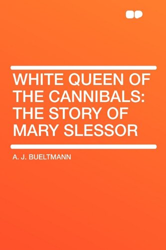 9781407605883: White Queen of the Cannibals: the Story of Mary Slessor