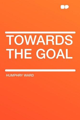 9781407606422: Towards the Goal