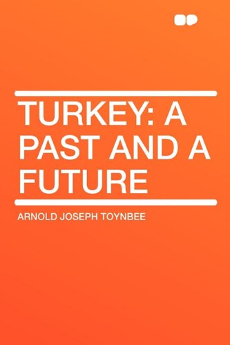 9781407606712: Turkey: a Past and a Future
