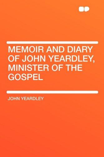 9781407607481: Memoir and Diary of John Yeardley, Minister of the Gospel