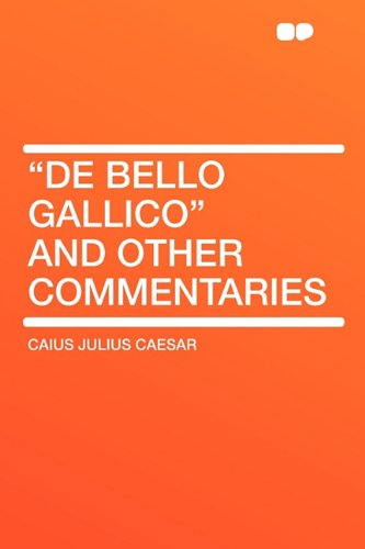 9781407609164: De Bello Gallico and Other Commentaries