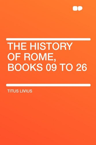 9781407610498: The History of Rome, Books 09 to 26