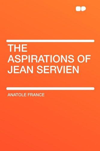 9781407611365: The Aspirations of Jean Servien