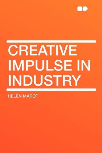 Creative Impulse in Industry (Paperback): Helen Marot