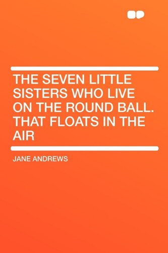 9781407612522: The Seven Little Sisters Who Live on the Round Ball. That Floats in the Air