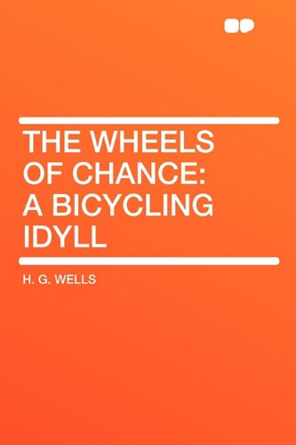 9781407612560: The Wheels of Chance: a Bicycling Idyll