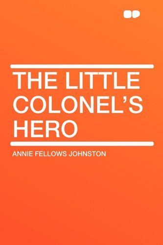 The Little Colonel's Hero (1407613820) by Annie Fellows Johnston