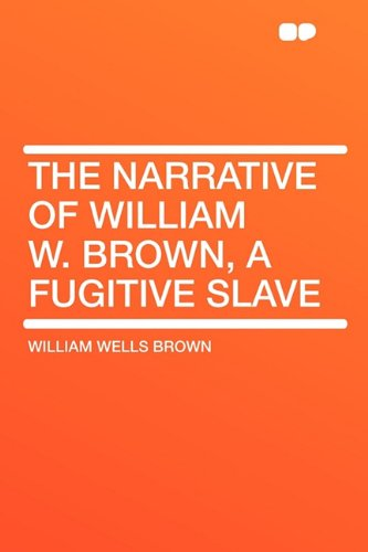 9781407613888: The Narrative of William W. Brown, a Fugitive Slave