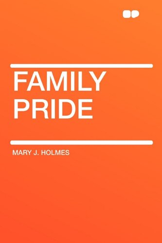 Family Pride (1407614436) by Mary J. Holmes