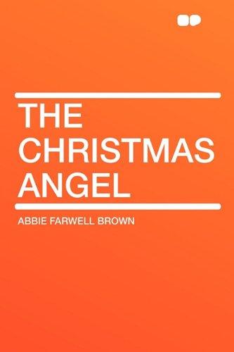 The Christmas Angel: Abbie Farwell Brown