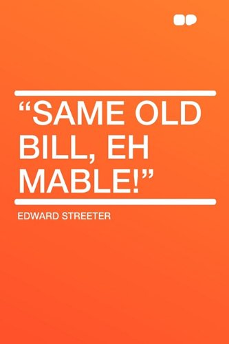 Same old Bill, eh Mable! (1407615181) by Edward Streeter