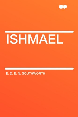 Ishmael (9781407615325) by E. D. E. N. Southworth