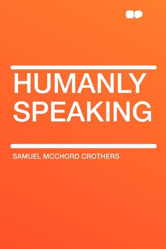 9781407615790: Humanly Speaking
