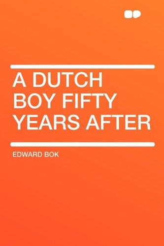 9781407616087: A Dutch Boy Fifty Years After