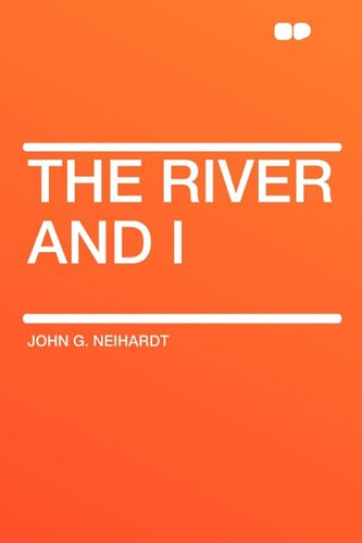 9781407616797: The River and I