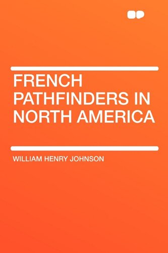 9781407620336: French Pathfinders in North America