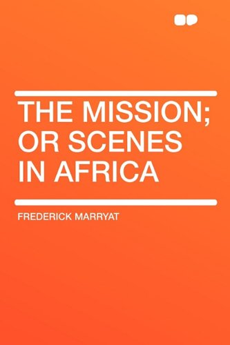 9781407620428: The Mission; or Scenes in Africa