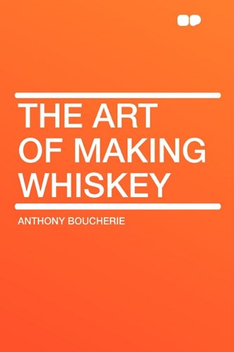 9781407620657: The Art of Making Whiskey