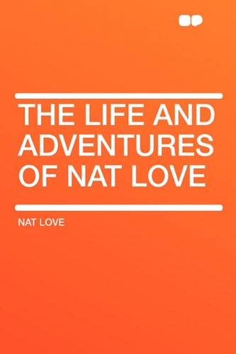 9781407620930: The Life and Adventures of Nat Love